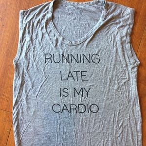 Tops - Running late is my Cardio Tank